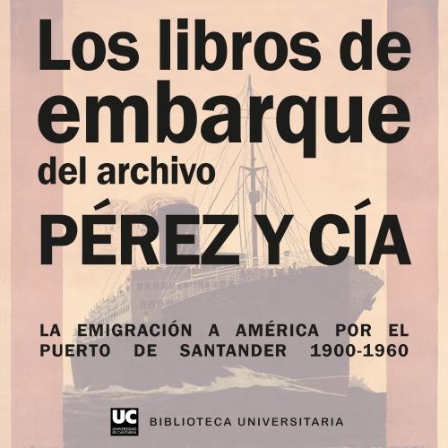 La emigración a América por el puerto de Santander 1900-1960