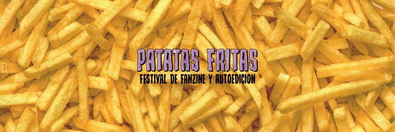 PATATAS FRITAS festival de fanzine