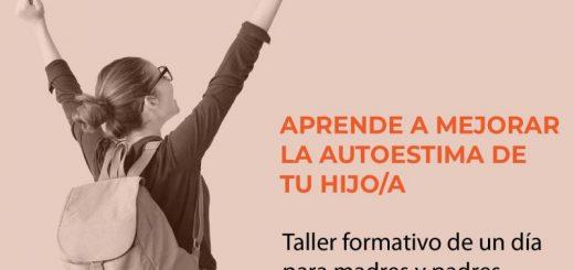 Taller Formativo: APRENDE A MEJORAR LA AUTOESTIMA DE TU HIJO